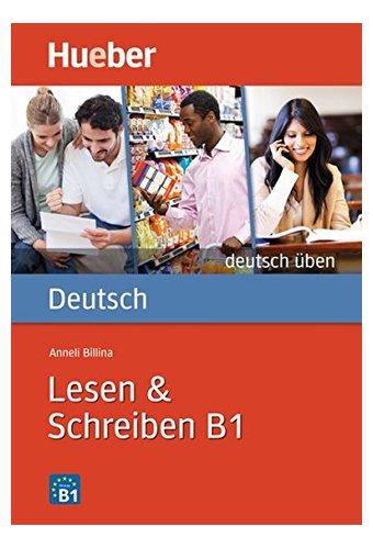 Deutsch Uben: Lesen & Schreiben B1