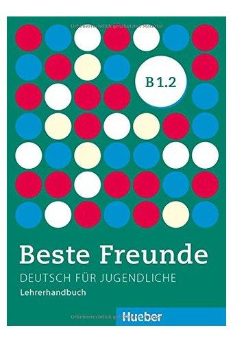 Beste Freunde: Lehrerhandbuch B1/2