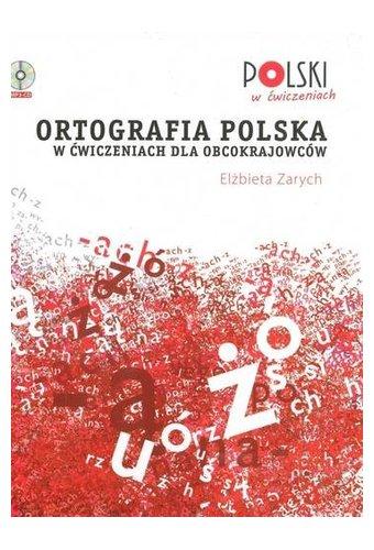 Polski w Cwiczeniach: Ortografia polska w cwiczeniach dla obcokrajowcow