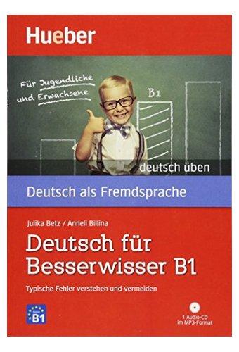 Deutsch uben: Deutsch fur Besserwisser B1 - Typische Fehler verstehen und ve
