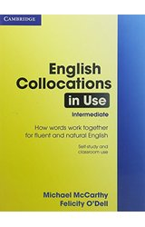 English Collocations in Use: How Words Work Together for Fluent and Natural English, Intermediate