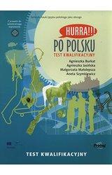 Hurra!!! Po polsku: Test Kwalifikacyjny